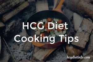 Cooking Tips for the HCG Diet Plan