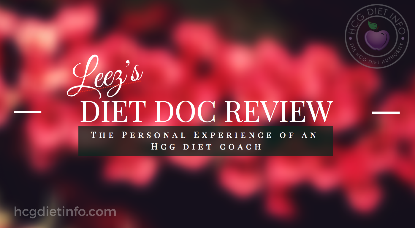 Leez's Diet Doc Review – Personal Experience of an Hcg Diet Coach