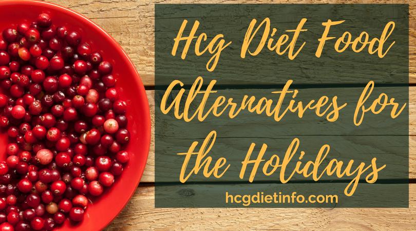 Hcg Diet Foods: Healthy Holiday Food Alternatives