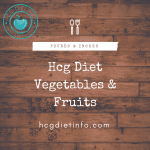 Guide to Eating Hcg Diet Vegetables & Fruit (the Correct Way)