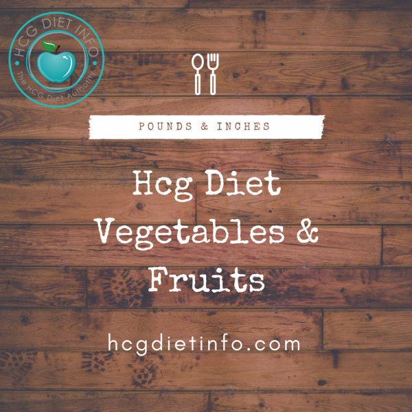 Guide to Hcg Diet Vegetables and Fruits