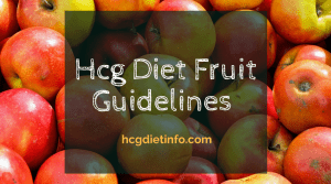 Hcg Diet Fruit Guidelines