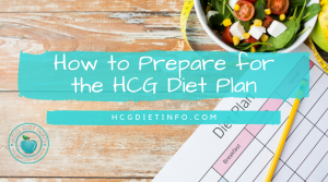 How to Prepare for the Hcg Diet Plan