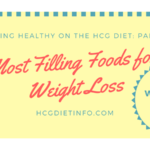 Most Filling Foods for the Hcg Diet and Weight Loss