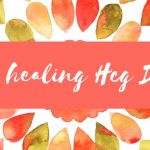 My Healing, & the HCG Diet